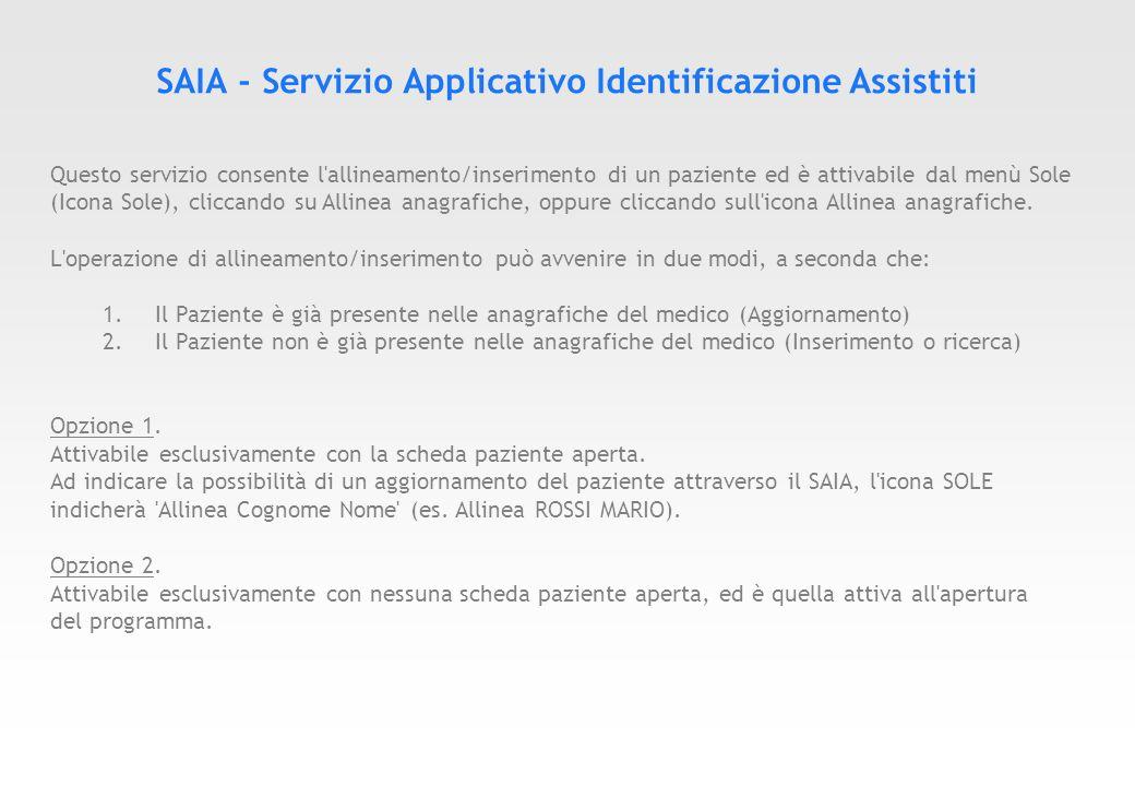 SAIA – Allinea Paziente Avviando il servizio SAIA con una scheda paziente aperta (Es.
