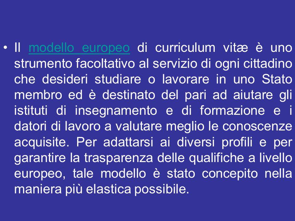 Il modello europeo di curriculum vitæ è uno strumento facoltativo al servizio di ogni cittadino che desideri studiare o lavorare in uno Stato membro ed è destinato del pari ad aiutare gli istituti di insegnamento e di formazione e i datori di lavoro a valutare meglio le conoscenze acquisite.