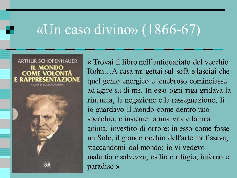 «Un caso divino» (1866-67) « Trovai il libro nellantiquariato del vecchio Rohn…A casa mi gettai sul sofà e lasciai che quel genio energico e tenebroso