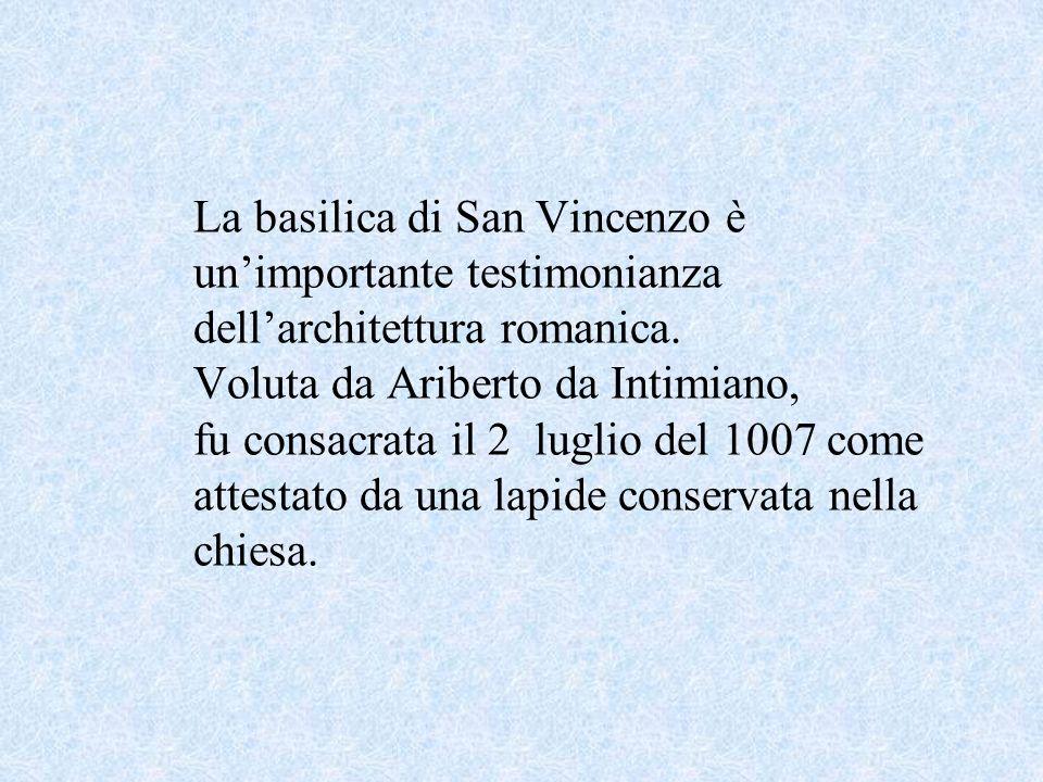 La basilica di San Vincenzo è unimportante testimonianza dellarchitettura romanica.