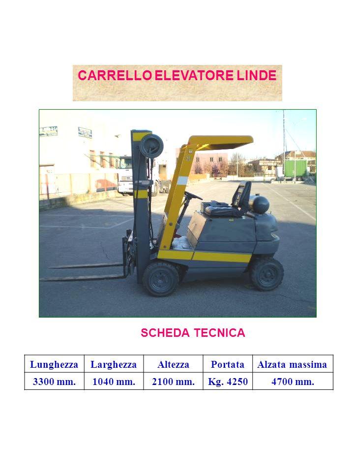 CARRELLO ELEVATORE LINDE SCHEDA TECNICA LunghezzaLarghezzaAltezzaPortataAlzata massima 3300 mm.1040 mm.2100 mm.Kg.