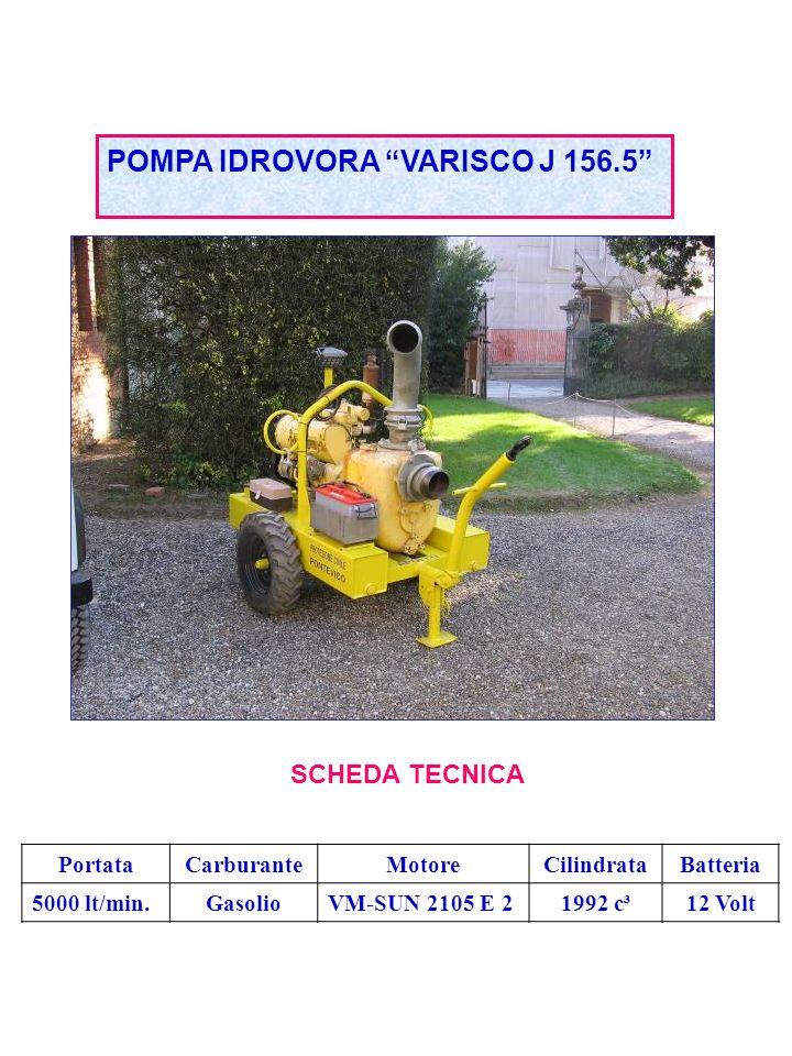 POMPA IDROVORA VARISCO J 156.5 SCHEDA TECNICA PortataCarburanteMotoreCilindrataBatteria 5000 lt/min.GasolioVM-SUN 2105 E 21992 c³12 Volt