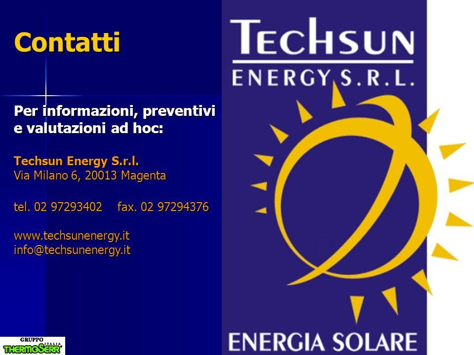 Contatti Per informazioni, preventivi e valutazioni ad hoc: Techsun Energy S.r.l. Via Milano 6, 20013 Magenta tel. 02 97293402 fax. 02 97294376 www.te
