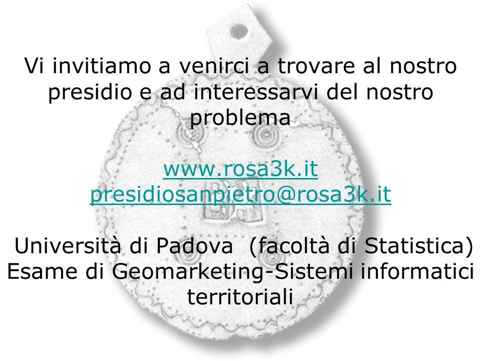 Vi invitiamo a venirci a trovare al nostro presidio e ad interessarvi del nostro problema www.rosa3k.it presidiosanpietro@rosa3k.it Università di Pado
