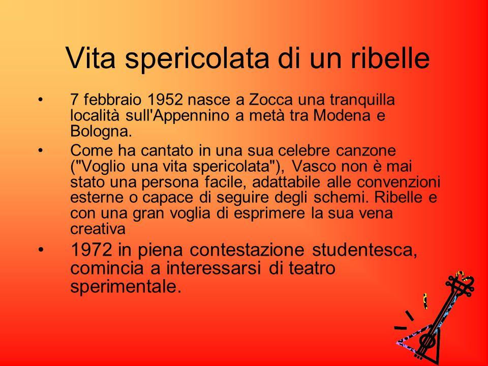 Vita spericolata di un ribelle 7 febbraio 1952 nasce a Zocca una tranquilla località sull Appennino a metà tra Modena e Bologna.