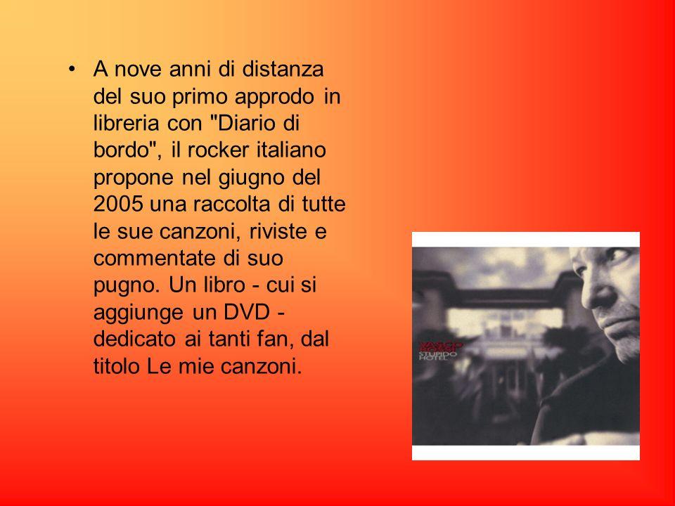 A nove anni di distanza del suo primo approdo in libreria con Diario di bordo , il rocker italiano propone nel giugno del 2005 una raccolta di tutte le sue canzoni, riviste e commentate di suo pugno.