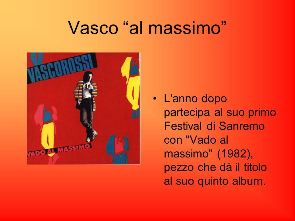 Vasco al massimo L anno dopo partecipa al suo primo Festival di Sanremo con Vado al massimo (1982), pezzo che dà il titolo al suo quinto album.