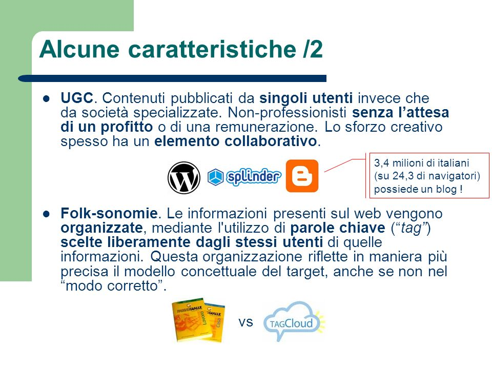 UGC. Contenuti pubblicati da singoli utenti invece che da società specializzate.