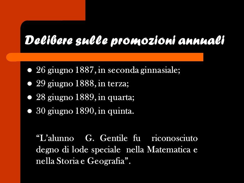 Delibere sulle promozioni annuali 26 giugno 1887, in seconda ginnasiale; 29 giugno 1888, in terza; 28 giugno 1889, in quarta; 30 giugno 1890, in quint