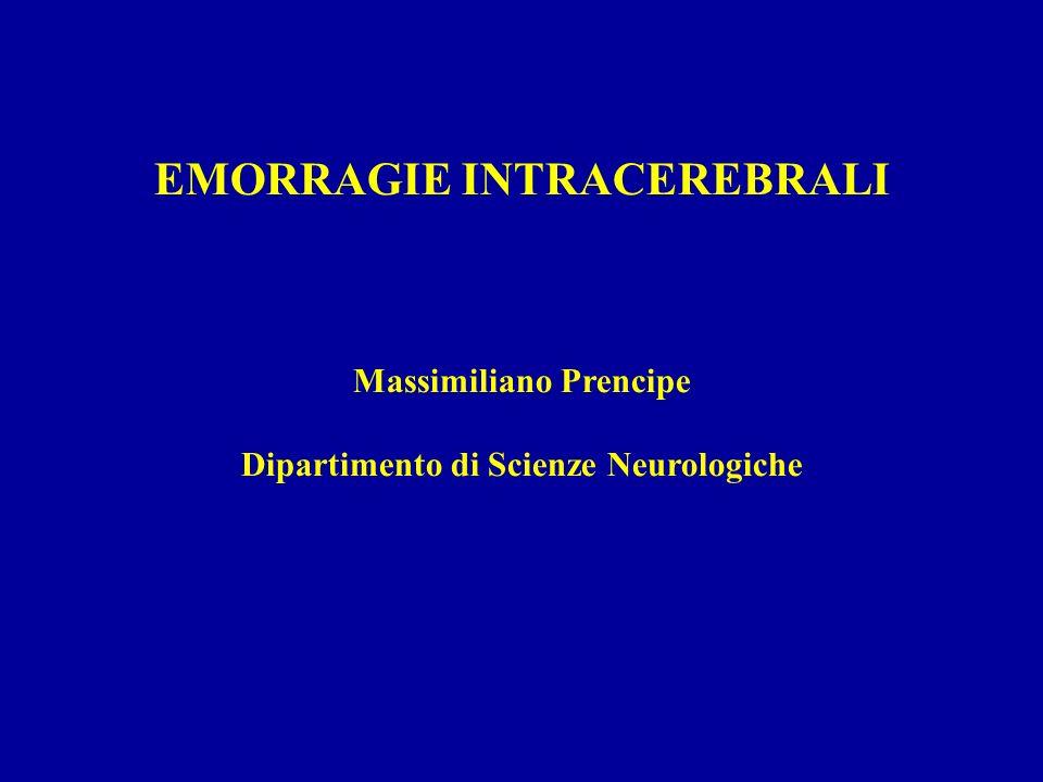 EMORRAGIE INTRACEREBRALI Massimiliano Prencipe Dipartimento di Scienze Neurologiche