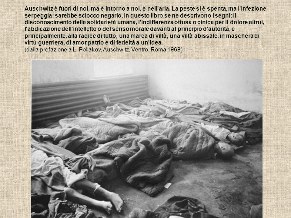 Auschwitz è fuori di noi, ma è intorno a noi, è nell'aria. La peste si è spenta, ma l'infezione serpeggia: sarebbe sciocco negarlo. In questo libro se