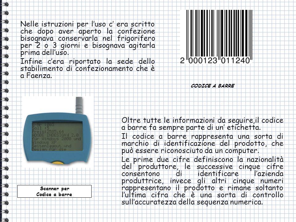 CODICE A BARRE Nelle istruzioni per luso c era scritto che dopo aver aperto la confezione bisognava conservarla nel frigorifero per 2 o 3 giorni e bis