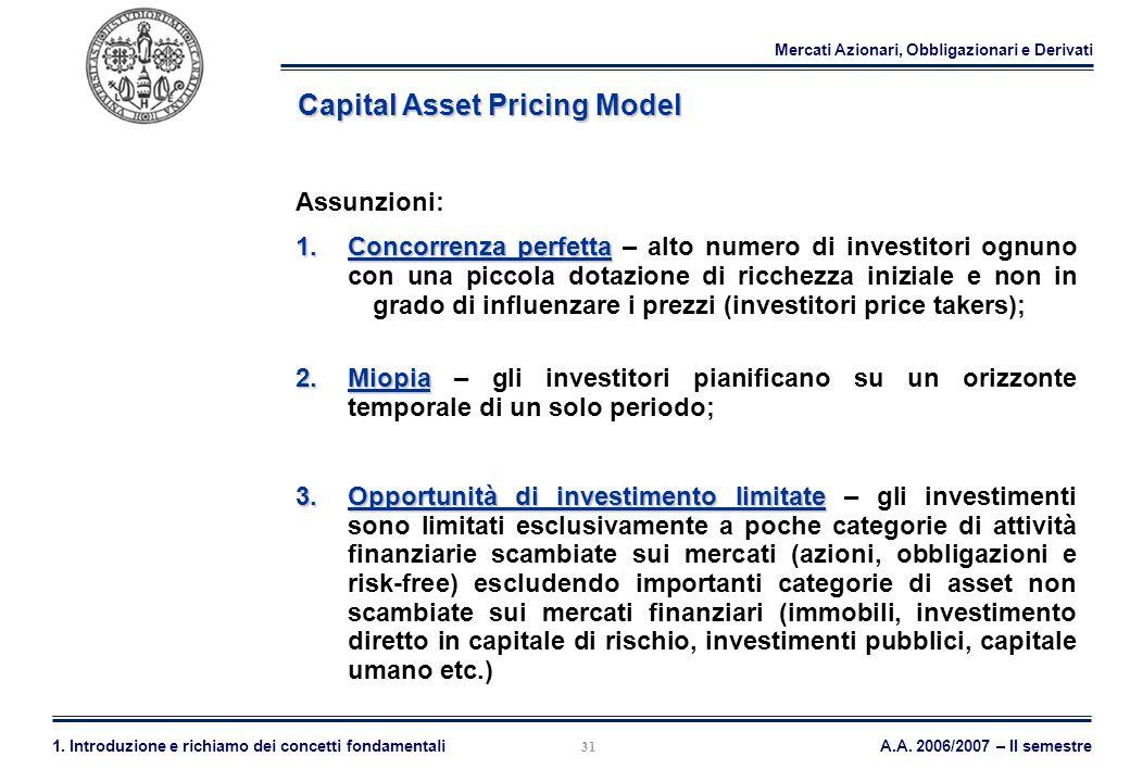 Mercati Azionari, Obbligazionari e Derivati A.A. 2006/2007 – II semestre1. Introduzione e richiamo dei concetti fondamentali 31 Capital Asset Pricing