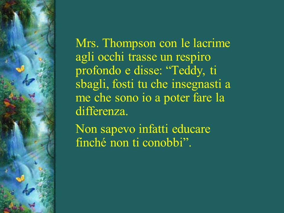 Comunicava che suo padre era morto due anni prima e domandava a Mrs. Thompson se le sarebbe piaciuto avere al suo matrimonio il posto riservato alla m