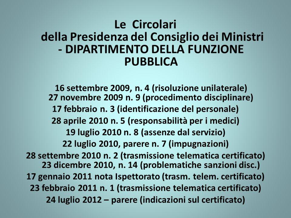 Le Circolari della Presidenza del Consiglio dei Ministri - DIPARTIMENTO DELLA FUNZIONE PUBBLICA 16 settembre 2009, n. 4 (risoluzione unilaterale) 27 n