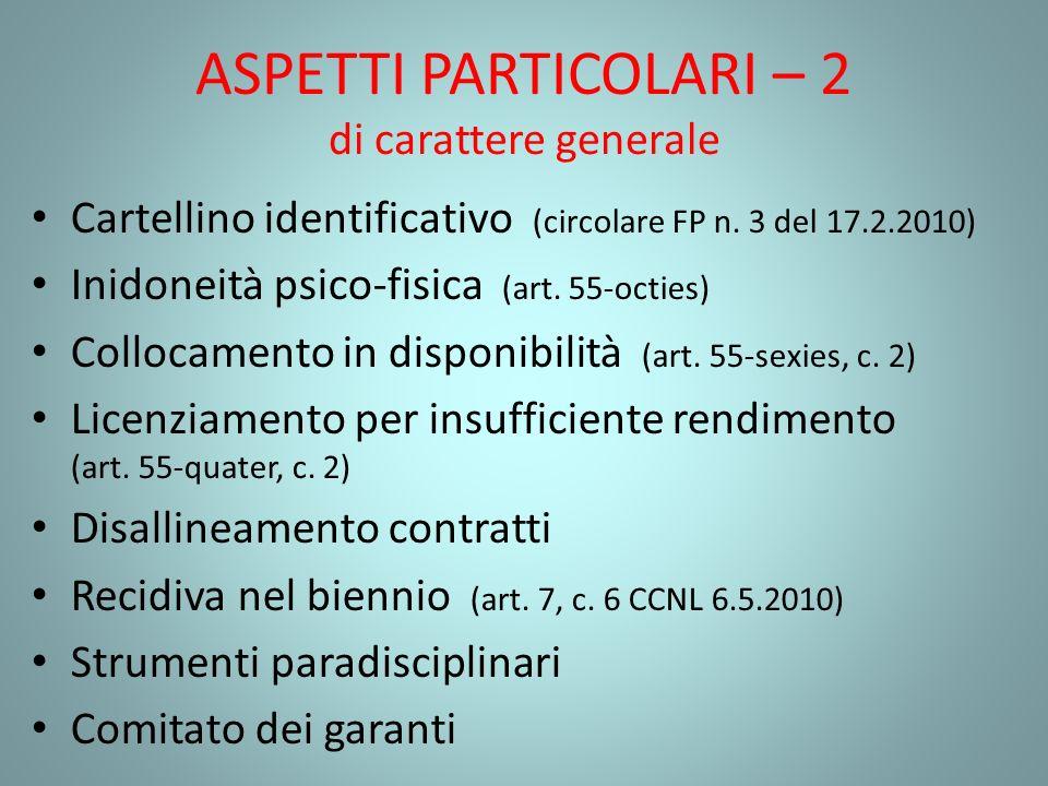 ASPETTI PARTICOLARI – 2 di carattere generale Cartellino identificativo (circolare FP n. 3 del 17.2.2010) Inidoneità psico-fisica (art. 55-octies) Col