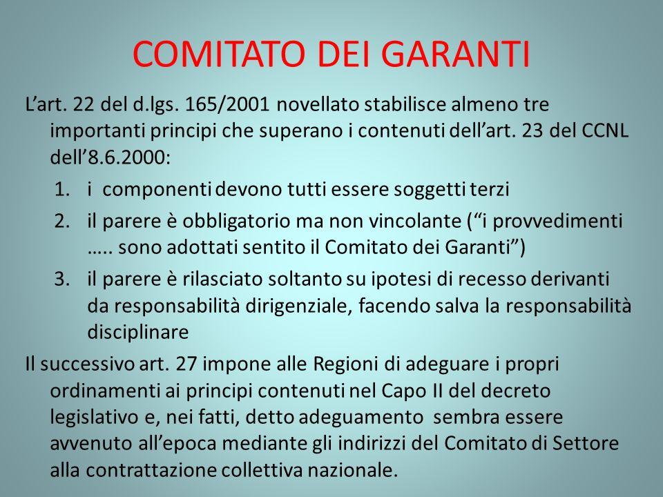 COMITATO DEI GARANTI Lart. 22 del d.lgs. 165/2001 novellato stabilisce almeno tre importanti principi che superano i contenuti dellart. 23 del CCNL de