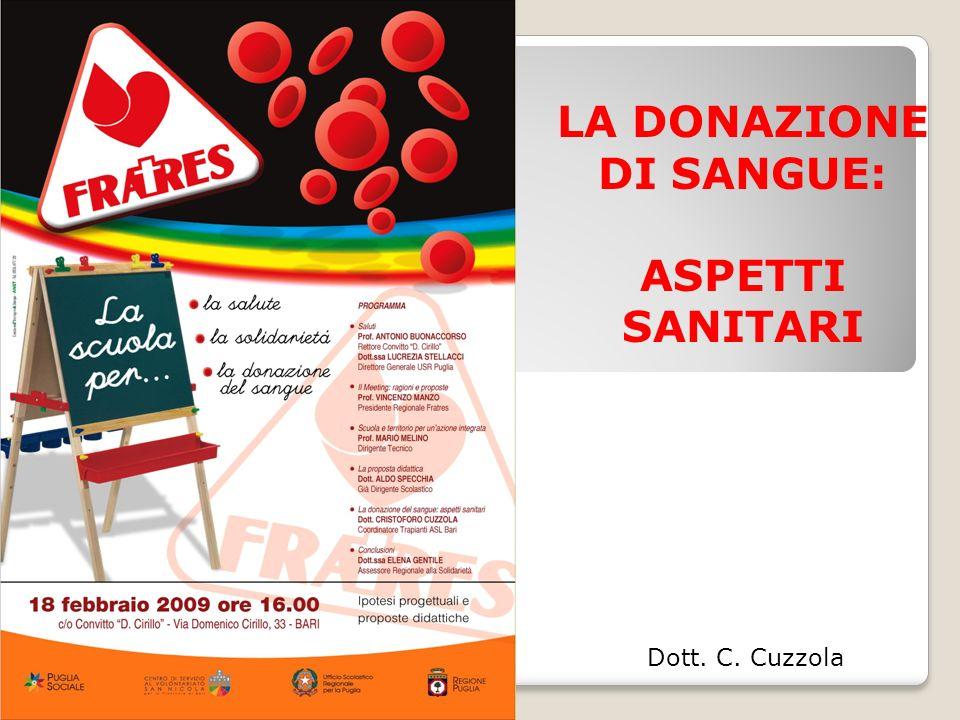 LA DONAZIONE DI SANGUE: ASPETTI SANITARI Dott. C. Cuzzola