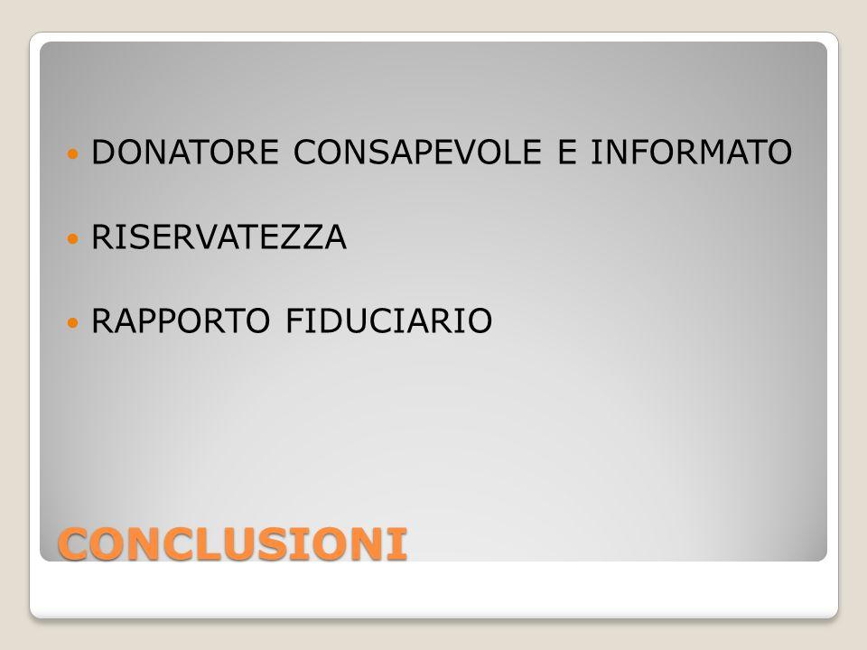 CONCLUSIONI DONATORE CONSAPEVOLE E INFORMATO RISERVATEZZA RAPPORTO FIDUCIARIO