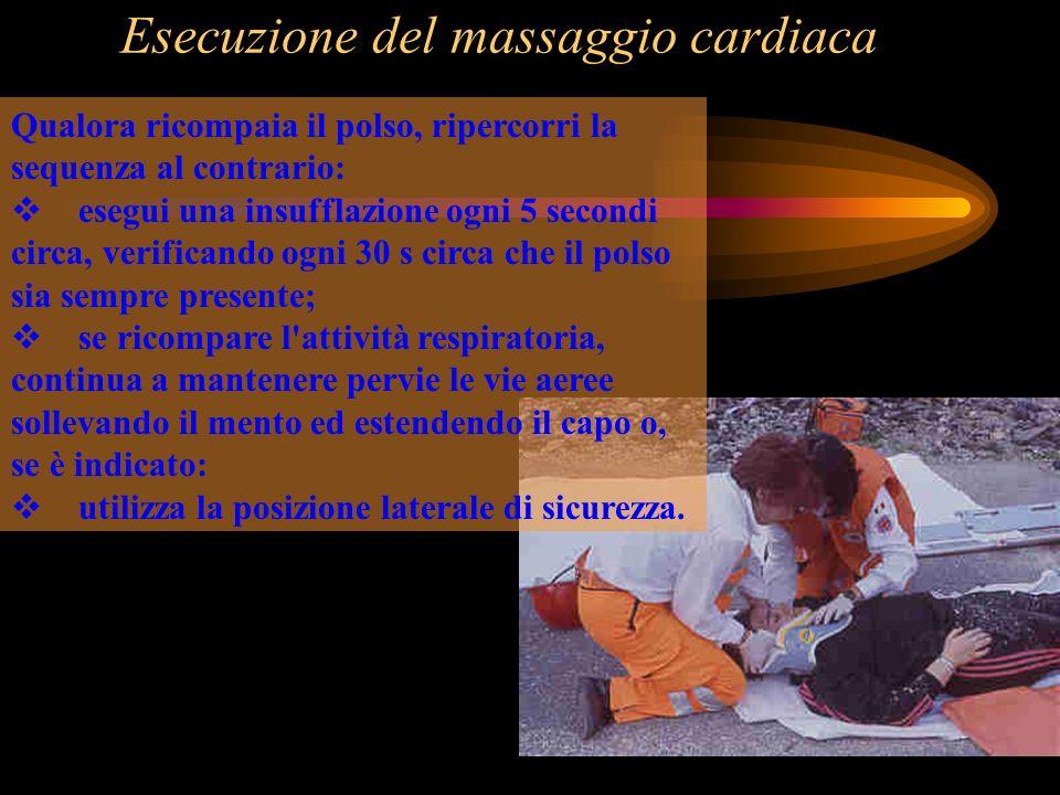 Esecuzione del massaggio cardiaca Qualora ricompaia il polso, ripercorri la sequenza al contrario: esegui una insufflazione ogni 5 secondi circa, veri