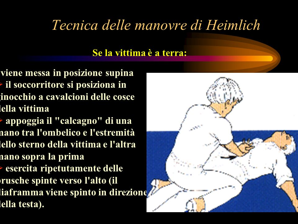 Tecnica delle manovre di Heimlich viene messa in posizione supina il soccorritore si posiziona in ginocchio a cavalcioni delle cosce della vittima app