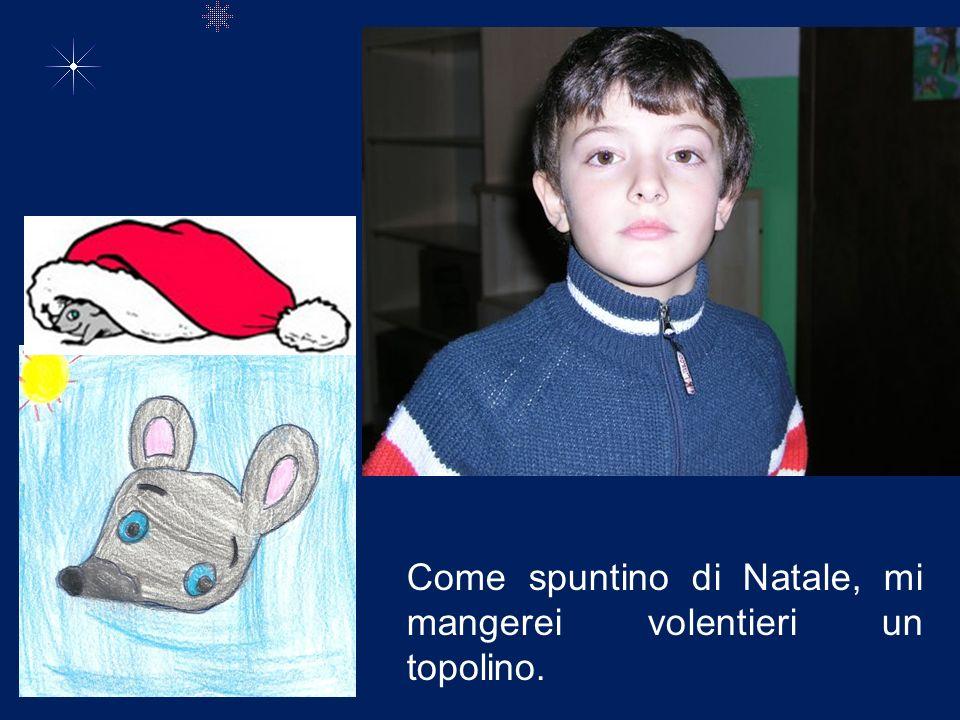 Come spuntino di Natale, mi mangerei volentieri un topolino.
