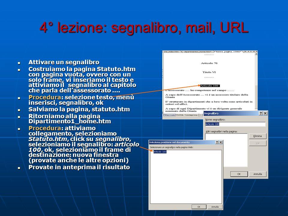 4° lezione: segnalibro, mail, URL Attivare un segnalibro Attivare un segnalibro Costruiamo la pagina Statuto.htm con pagina vuota, ovvero con un solo