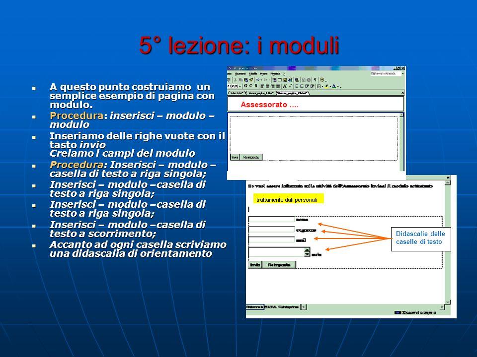 5° lezione: i moduli A questo punto costruiamo un semplice esempio di pagina con modulo. A questo punto costruiamo un semplice esempio di pagina con m