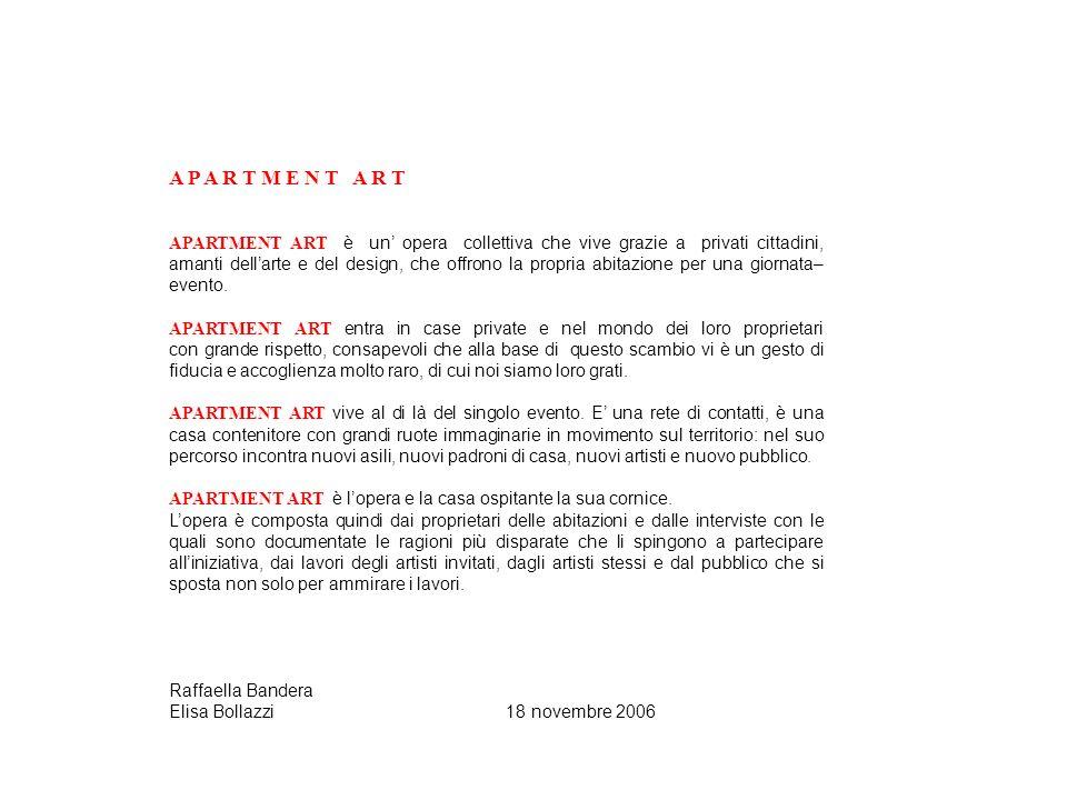 APARTMENT ART è un opera collettiva che vive grazie a privati cittadini, amanti dellarte e del design, che offrono la propria abitazione per una giornata– evento.