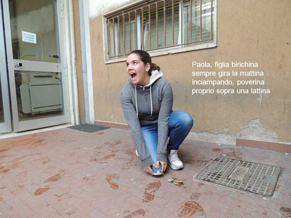 Paola, figlia birichina sempre gira la mattina inciampando, poverina proprio sopra una lattina