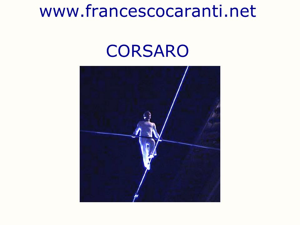 www.francescocaranti.net CORSARO