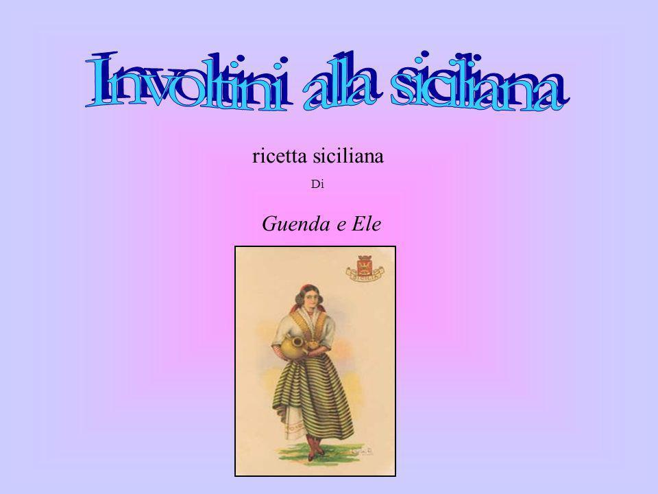 ricetta siciliana Di Guenda e Ele