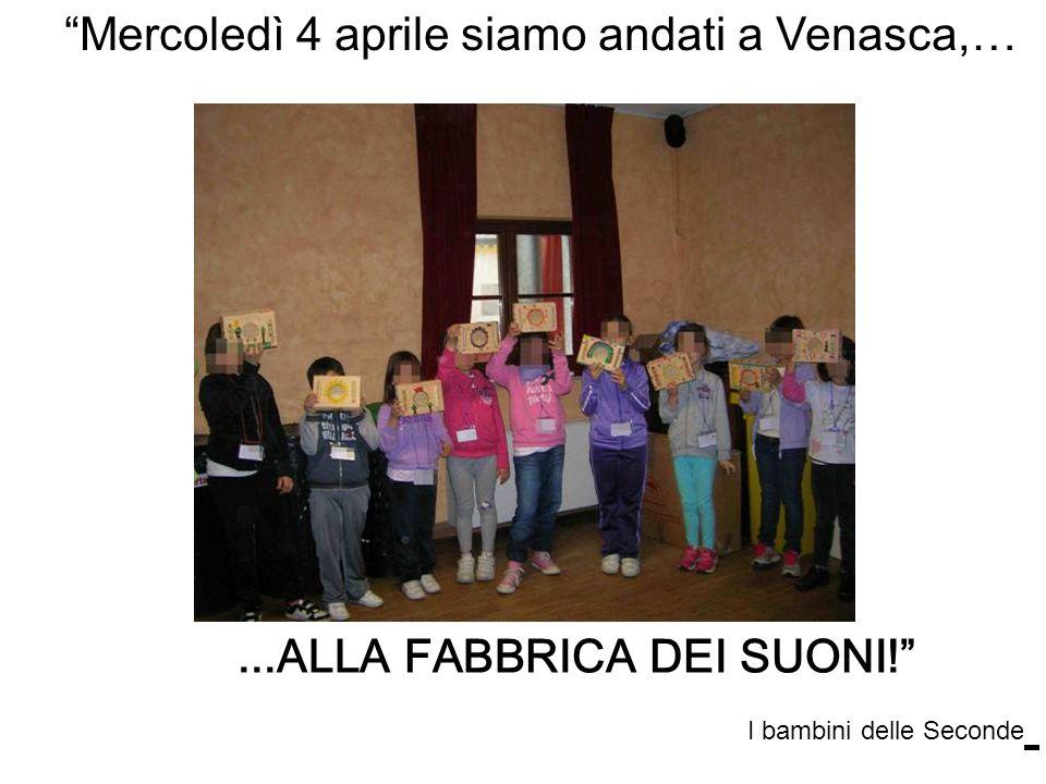 ...ALLA FABBRICA DEI SUONI! Mercoledì 4 aprile siamo andati a Venasca,… I bambini delle Seconde