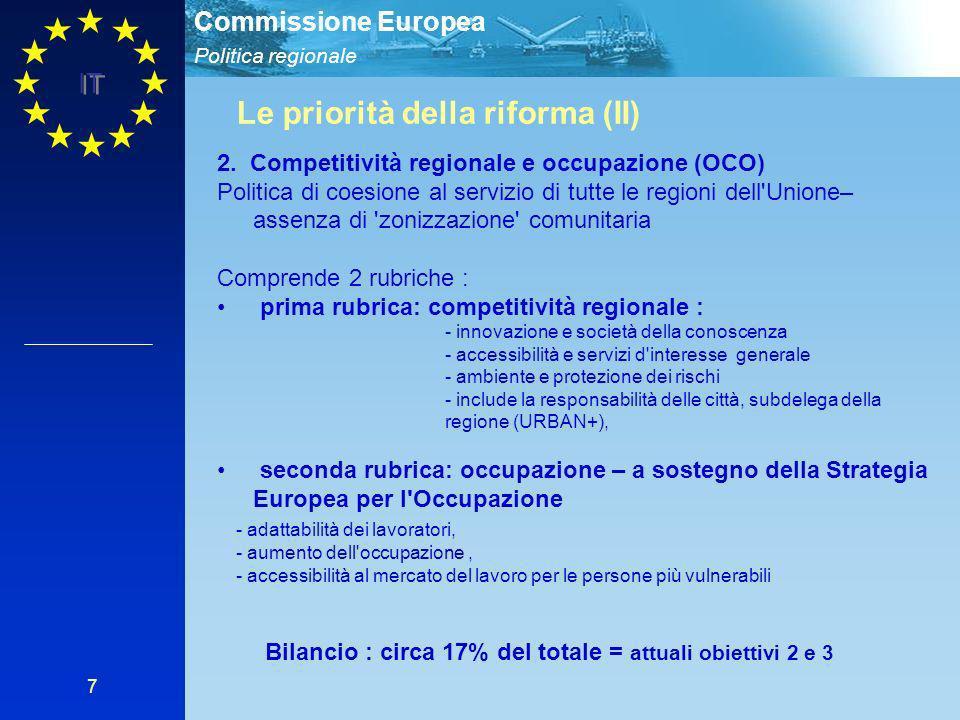 Politica regionale Commissione Europea IT 7 Le priorità della riforma (II) 2. Competitività regionale e occupazione (OCO) Politica di coesione al serv