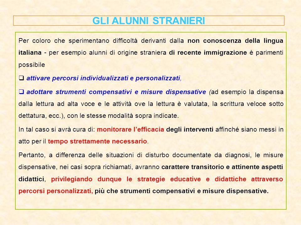 GLI ALUNNI STRANIERI Per coloro che sperimentano difficoltà derivanti dalla non conoscenza della lingua italiana - per esempio alunni di origine stran