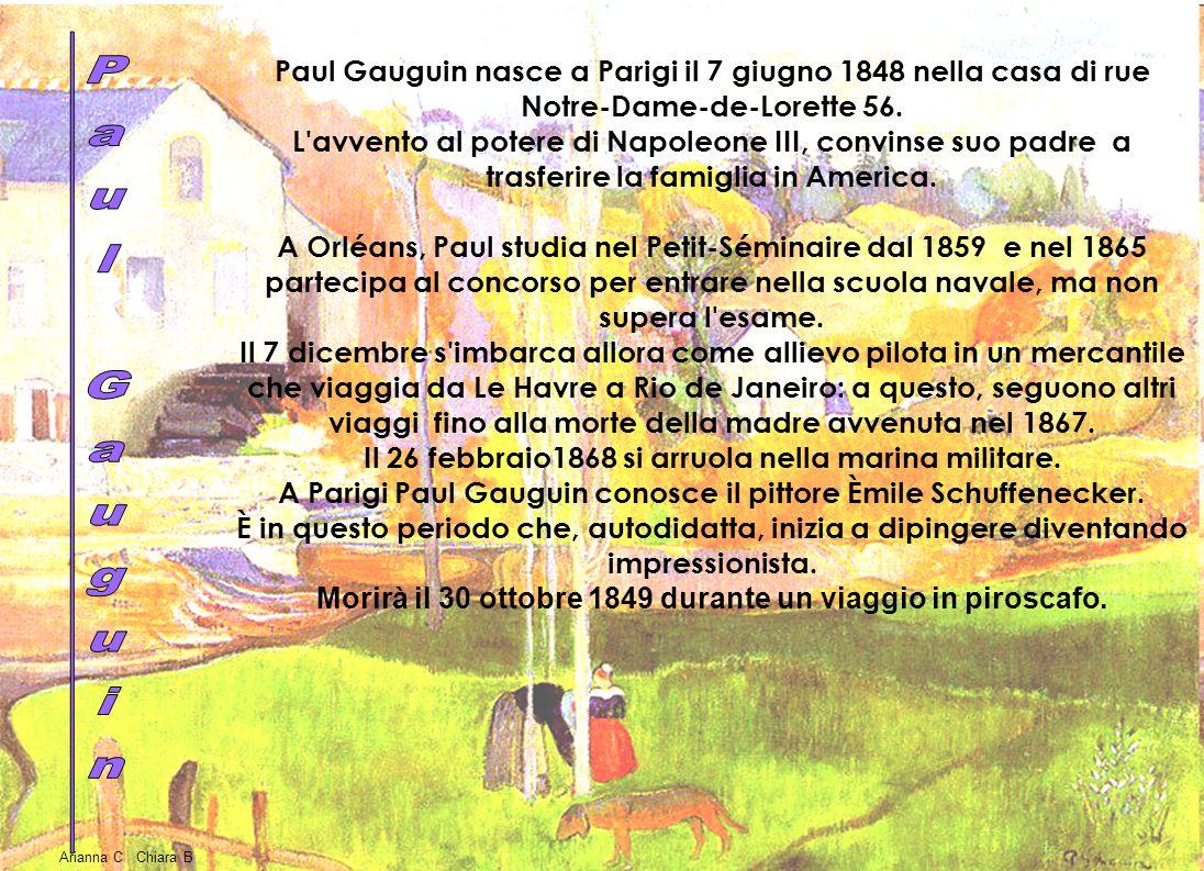 Paul Gauguin nasce a Parigi il 7 giugno 1848 nella casa di rue Notre-Dame-de-Lorette 56. L'avvento al potere di Napoleone III, convinse suo padre a tr
