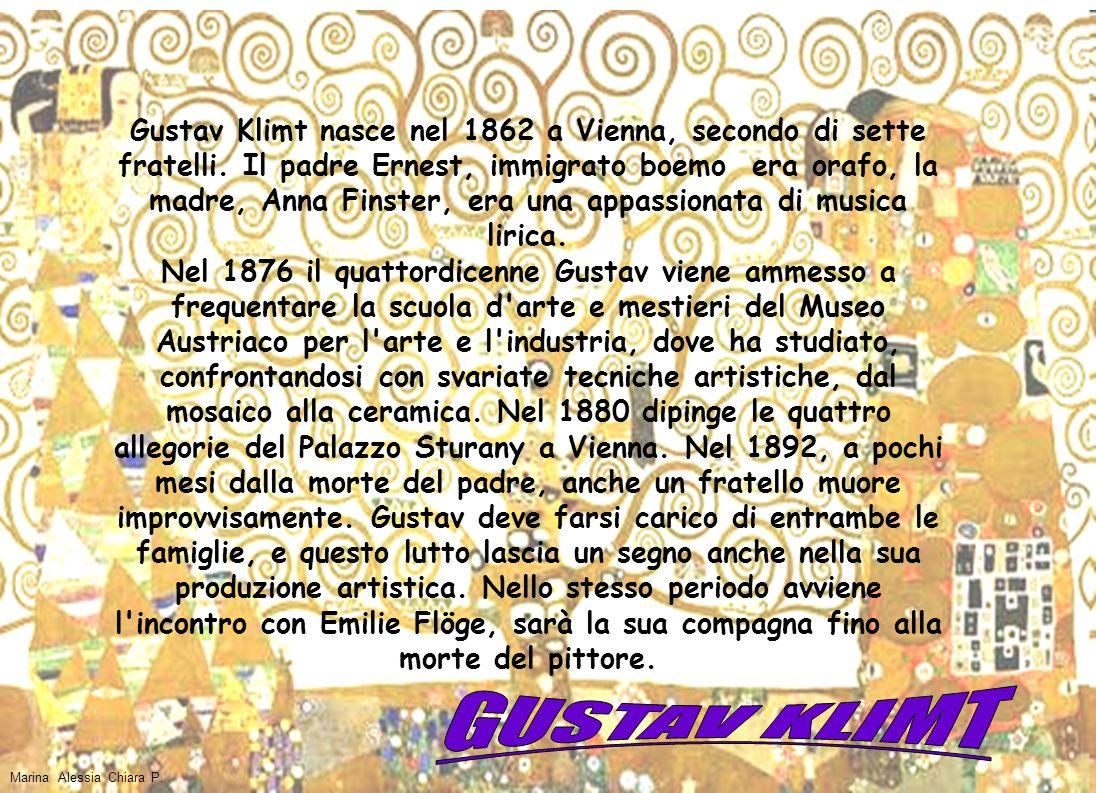 Gustav Klimt nasce nel 1862 a Vienna, secondo di sette fratelli. Il padre Ernest, immigrato boemo era orafo, la madre, Anna Finster, era una appassion