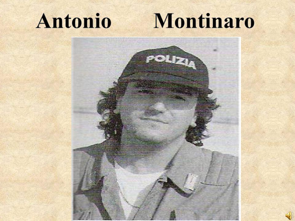 Nato a Calimera in provincia di Lecce l8 settembre 1962, Antonio Montinaro era un giovane esuberante, allegro e di unumanità esagerata.