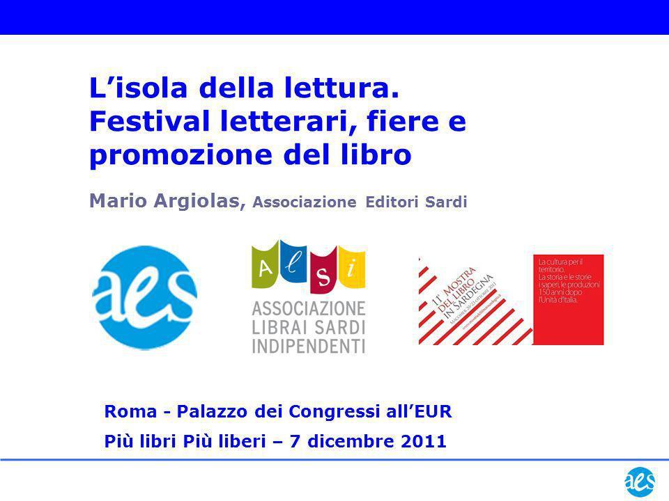 Mario Argiolas, Associazione Editori Sardi Lisola della lettura. Festival letterari, fiere e promozione del libro Roma - Palazzo dei Congressi allEUR
