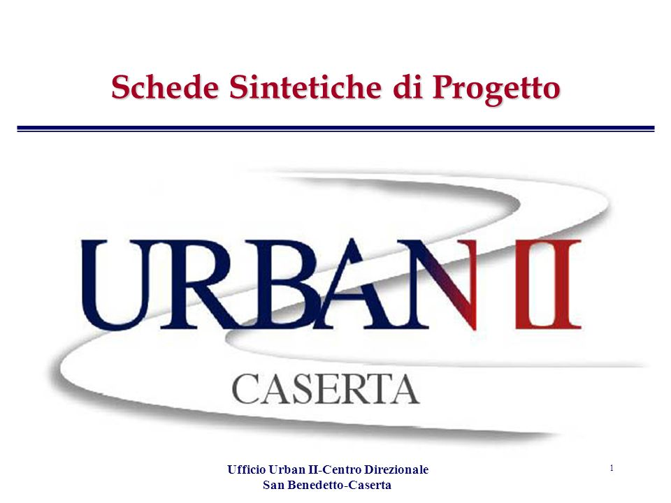 Ufficio Urban II-Centro Direzionale San Benedetto-Caserta 1 Schede Sintetiche di Progetto