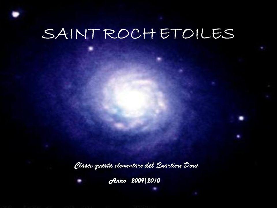 SAINT ROCH ETOILES Classe quarta elementare del Quartiere Dora Anno 2009\2010