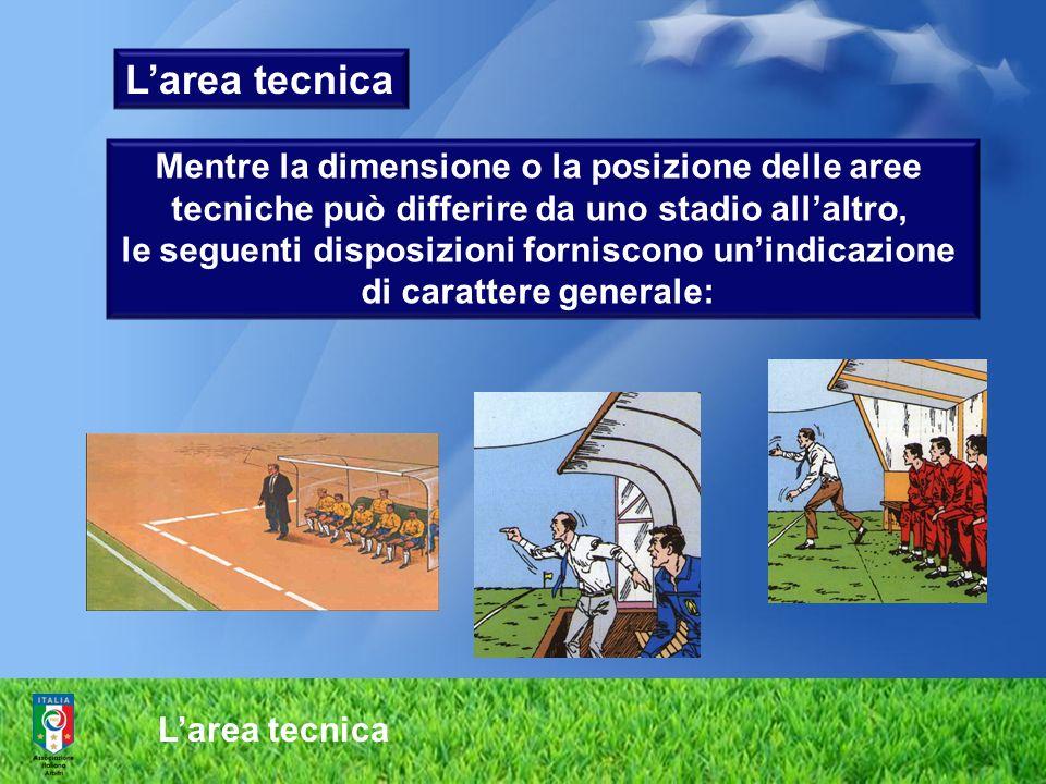 Larea tecnica Mentre la dimensione o la posizione delle aree tecniche può differire da uno stadio allaltro, le seguenti disposizioni forniscono unindi