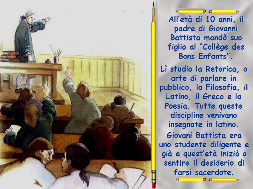 Al tempo di Giovanni Battista, cerano poche scuole e i maestri non erano preparati. La maggior parte dei ragazzi, trascorreva molto tempo in strada gi