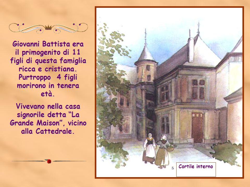 Il 30 aprile 1651, nella città di Reims, nasceva Giovanni Battista. Sua madre si chiamava Nicole Moët e suo padre, Louis De La Salle, era magistrato e