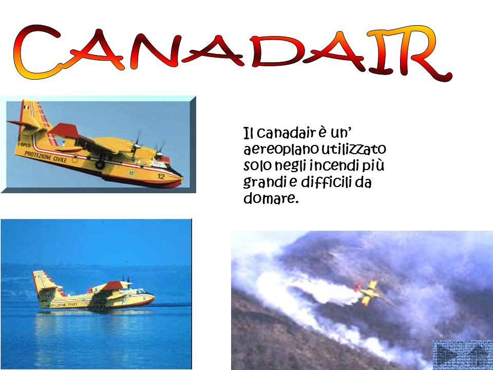 Il canadair è un aereoplano utilizzato solo negli incendi più grandi e difficili da domare.