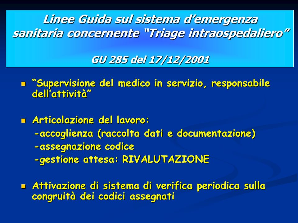 Supervisione del medico in servizio, responsabile dellattività Supervisione del medico in servizio, responsabile dellattività Articolazione del lavoro