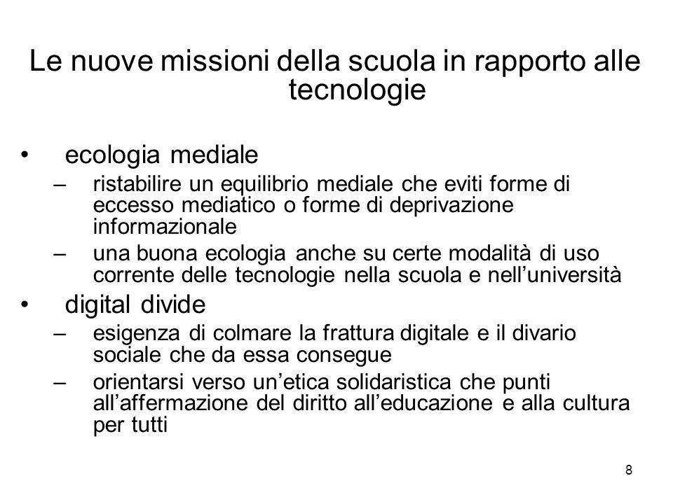 8 Le nuove missioni della scuola in rapporto alle tecnologie ecologia mediale –ristabilire un equilibrio mediale che eviti forme di eccesso mediatico