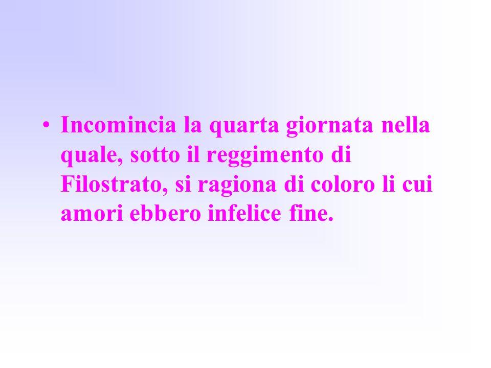 Incomincia la quarta giornata nella quale, sotto il reggimento di Filostrato, si ragiona di coloro li cui amori ebbero infelice fine.