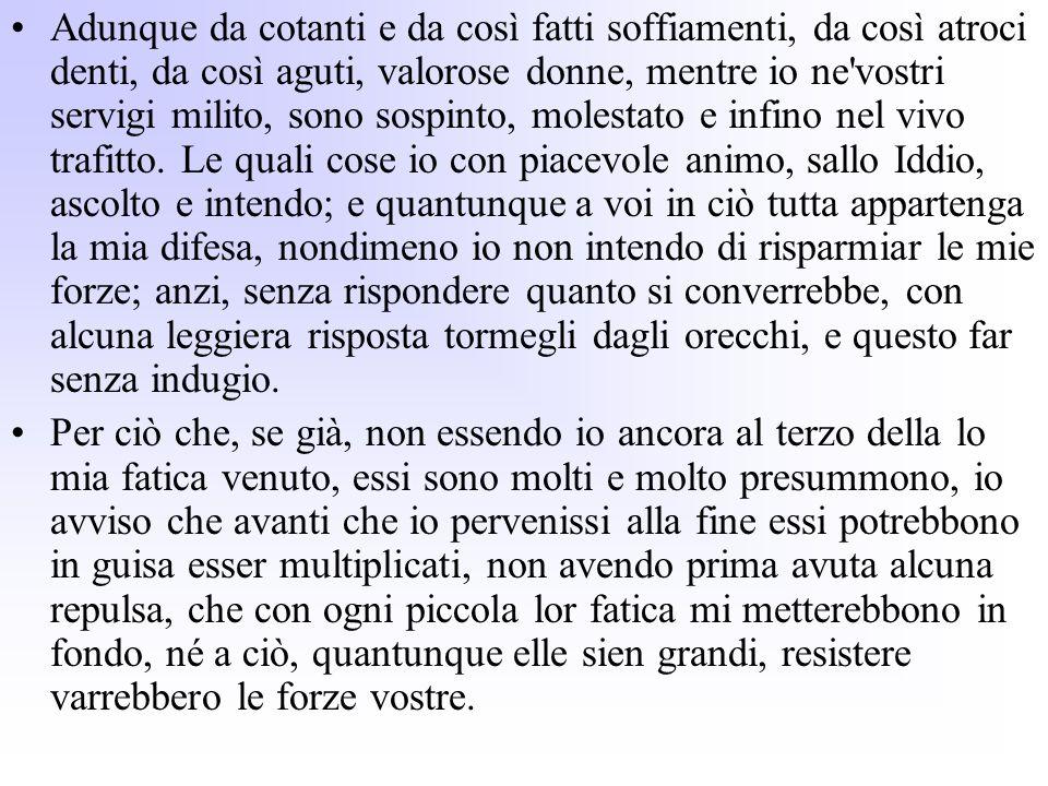 Disse il padre: - Io non voglio; tu non sai donde elle s imbeccano -: e sentì incontanente più aver di forza la natura che il suo ingegno; e pentessi d averlo menato a Firenze.