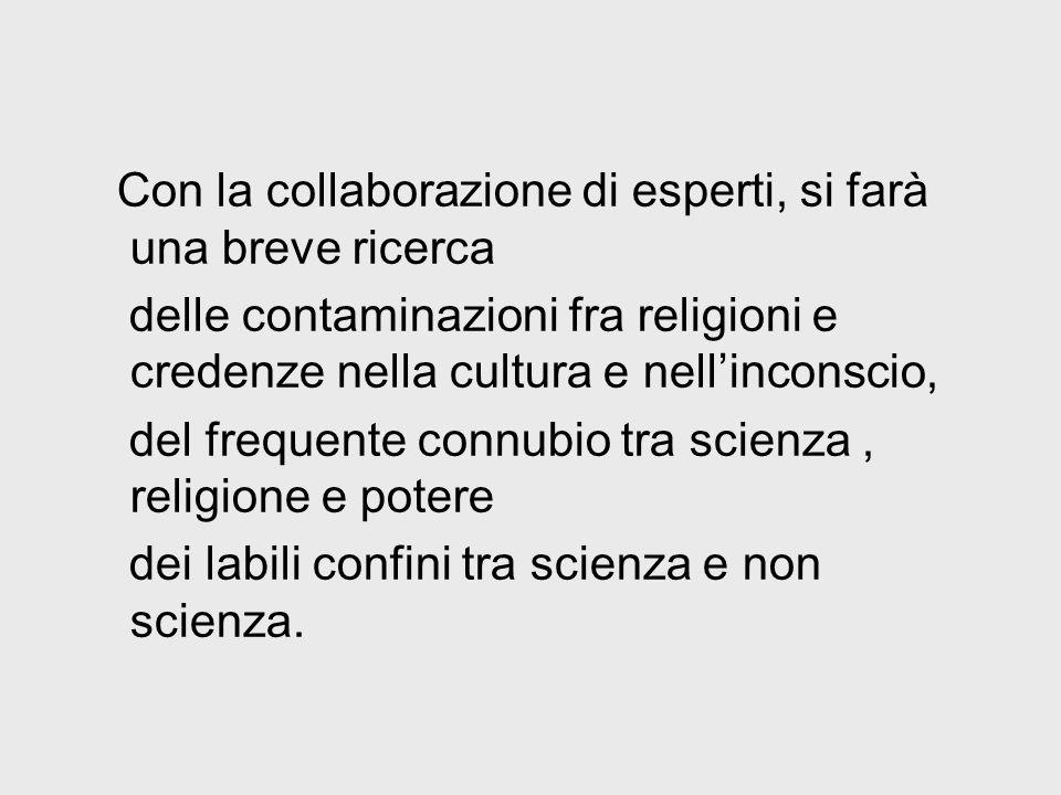 Con la collaborazione di esperti, si farà una breve ricerca delle contaminazioni fra religioni e credenze nella cultura e nellinconscio, del frequente